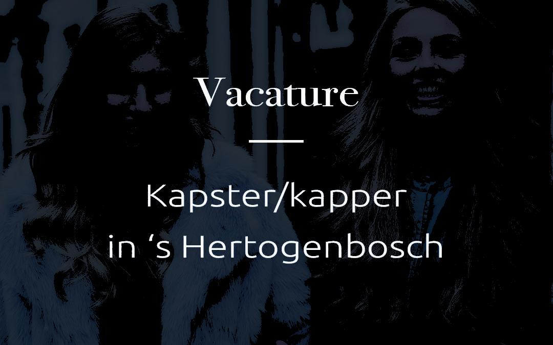 Vacature | Kapster/kapper in Den Bosch