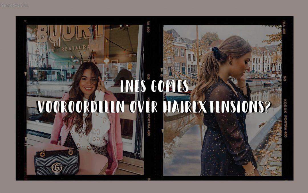 INES GOMES – Vooroordelen over hairextensions?