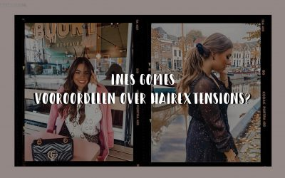 INES GOMES – Vooroordelen over hairextensions?