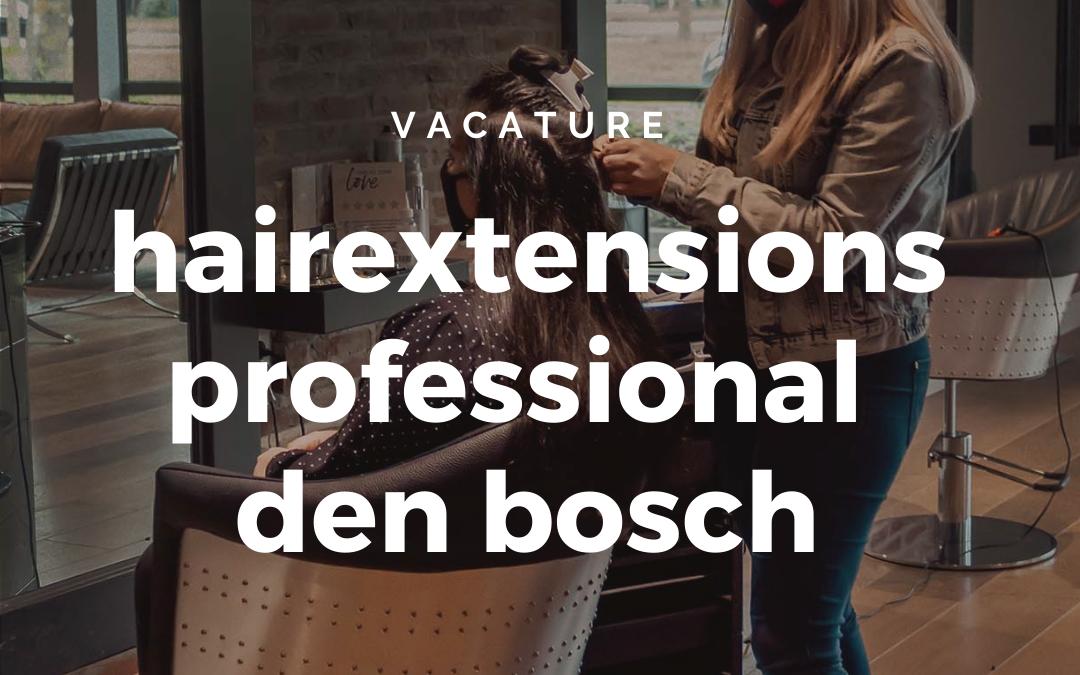 Vacature | Kapster/hairstylist salon Den Bosch